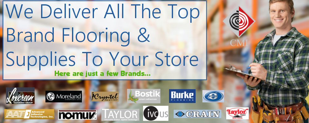 We Deliver All The Top Brand Flooring & Supplies To Your Store
